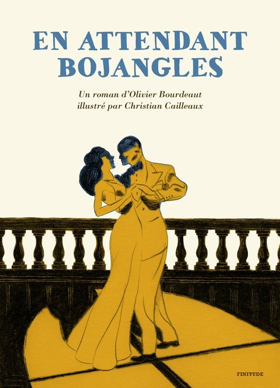 En attendant Bojangles Bourdeaut Cailleaux